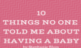 10 Things Nobody Told Me May Happen When I Had A Baby